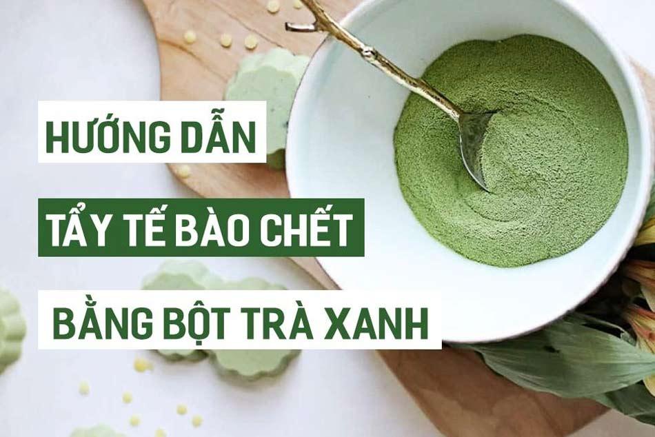Tẩy da chết cho mặt bằng bột trà xanh