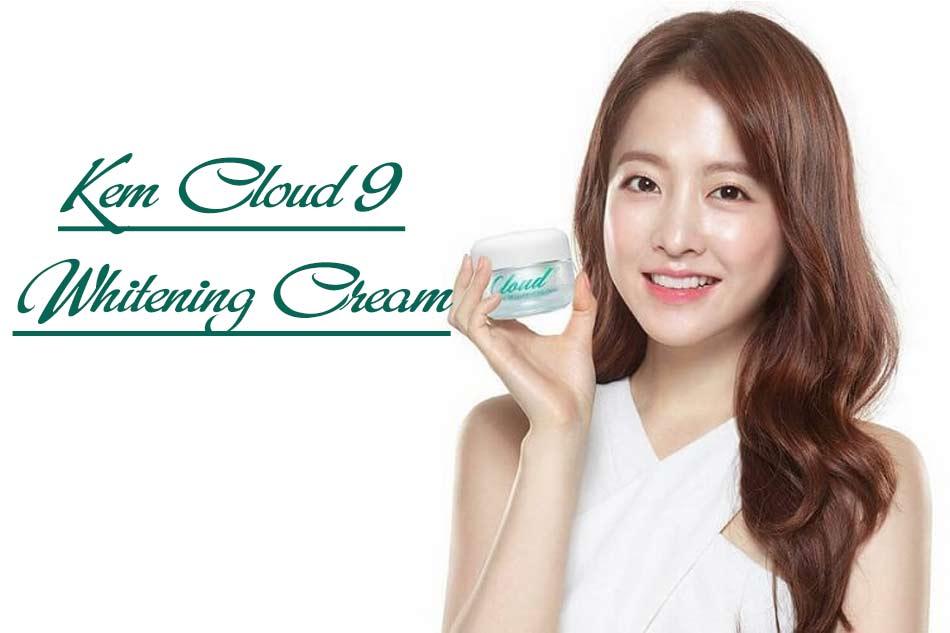 Công dụng của kem Cloud 9 Whitening Cream