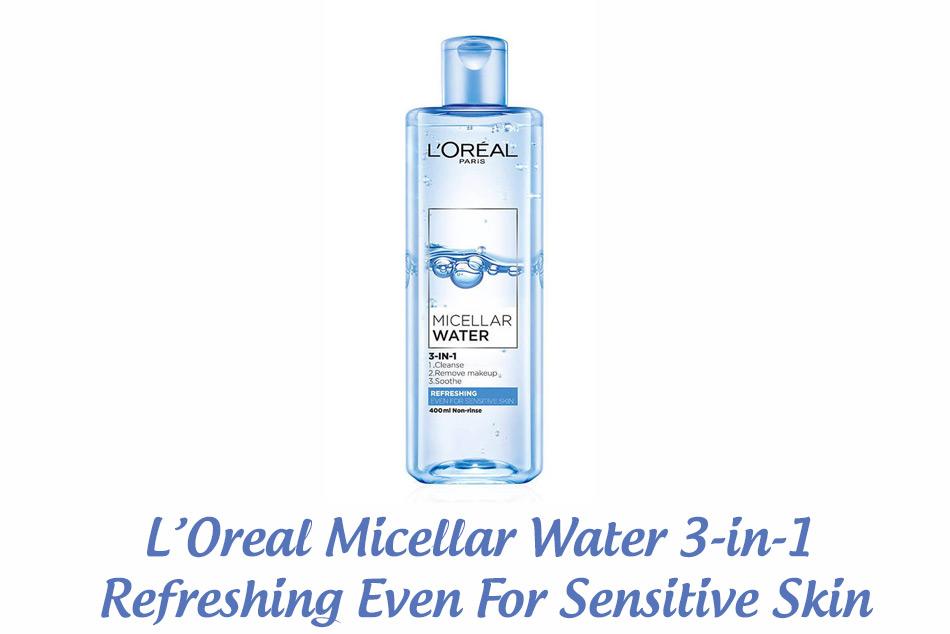 Nước tẩy trang L'Oreal Micellar Water 3-in-1 Refreshing Even For Sensitive Skin
